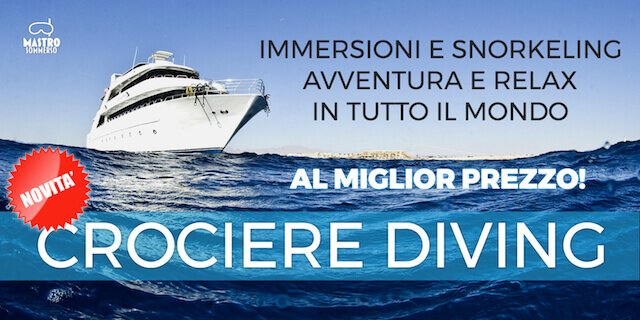 CROCIERE DIVING MASTROSOMMERSO