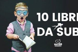 MastroSommerso - 10 LIBRI DA SUB